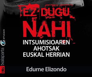 'Ez dugu nahi. Intsumisioaren ahotsak Euskal Herrian' liburua kaleratu du Edurne Elizondok