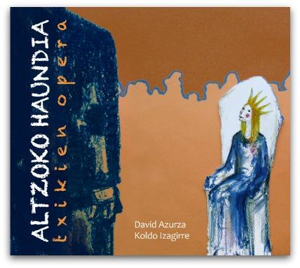 Altzoko Haundia, txikien opera: Belarrientzat zorroztarribitxia