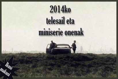 2014ko telesail eta mini-serie onenak