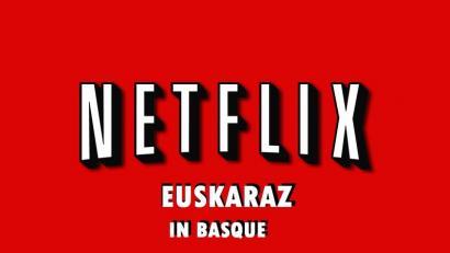 Netflix euskaraz nahi duzu? Sinatu hemen