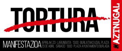 Tortura salatzeagatik izandako atxiloketak salatzeko manifestazioa egingo dute larunbatean Burlatan