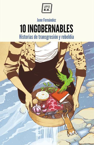 """""""10 ingobernables"""" liburua: normaltasun eredutik haragoko bizitzak"""