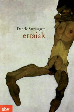 Erraiak, Danele Sarriugarteren nobela.
