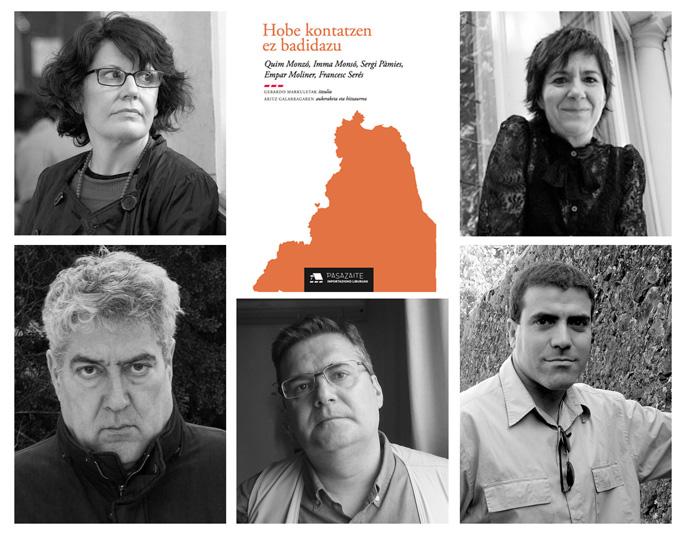 Inma Monsó, Empar Moliner (goian) eta Quim Monzó, Sergi Pàmies eta Frances Serés, 'Hobe kontatzen ez badidazu' liburuan bildu dituzten bost idazleak.