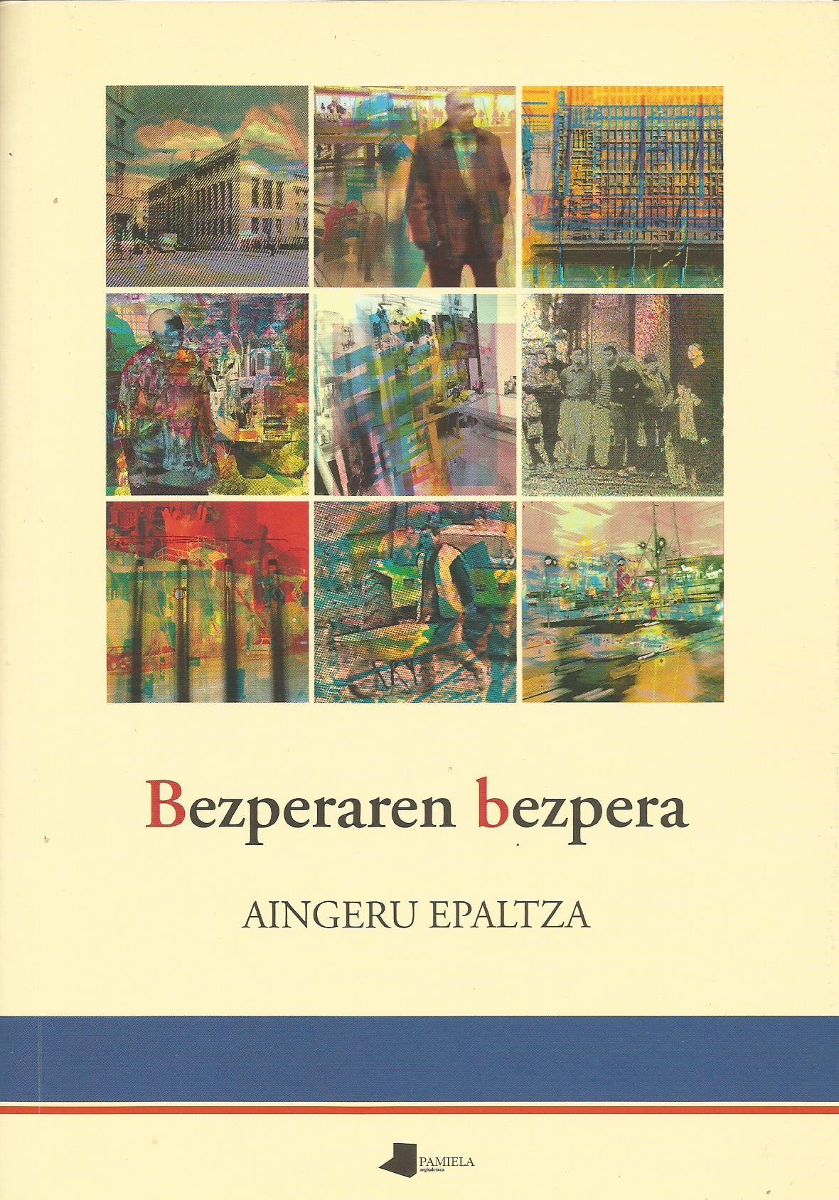 Bezperaren bezpera. Aingeru Epaltza. Pamiela, 2007