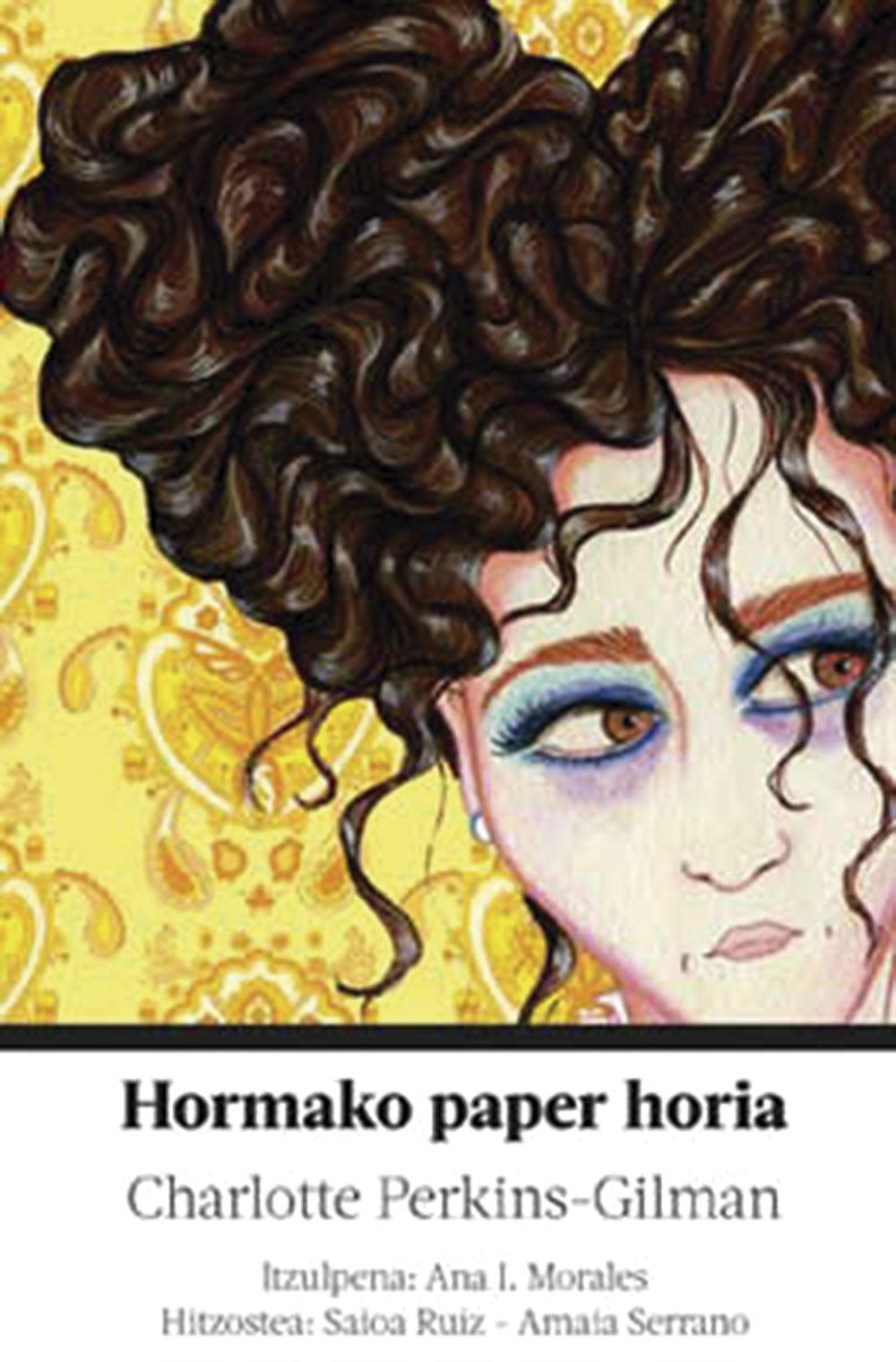 Charlotte Perkins Gilman | Hormako paper horia | EDO!, 2012.
