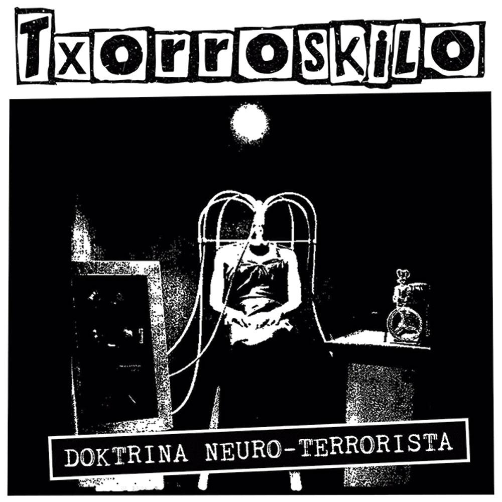 Doktrina neuro-terrorista | Txorroskilo | Autoekoizpena.