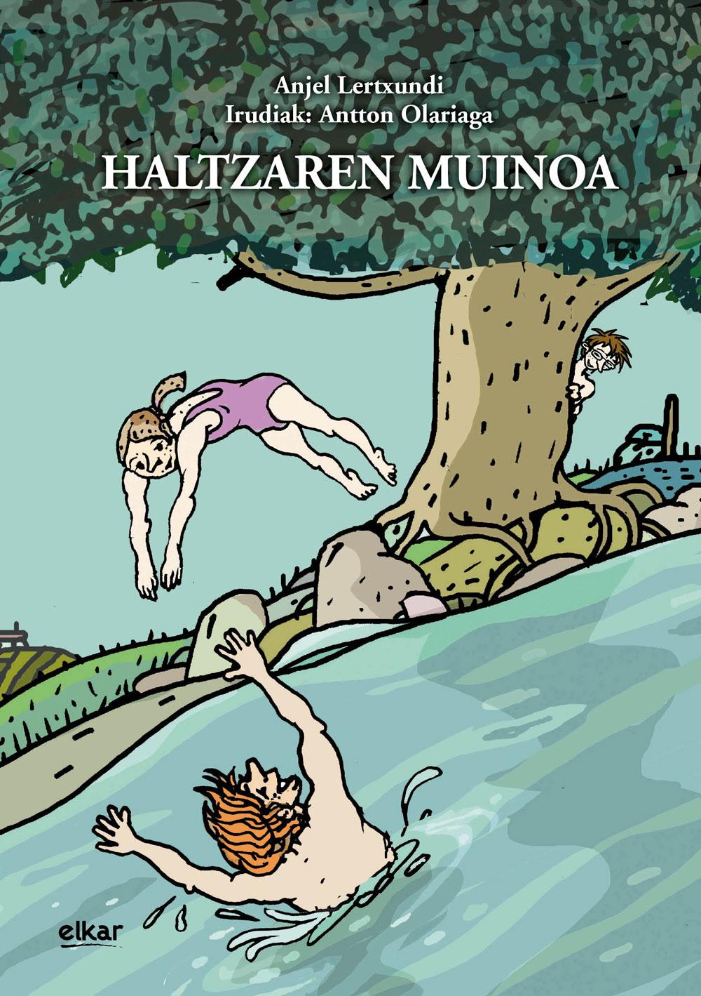 Haltzaren muinoa | Anjel Lertxundi | Ilustrazioak: Antton Olariaga | Elkar, 2020.